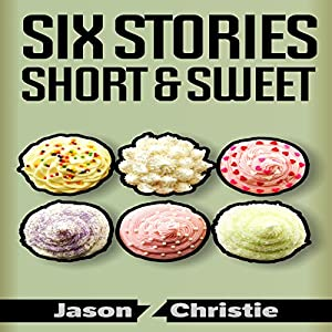 Six Stories Short & Sweet Audiobook