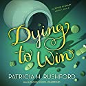 Dying to Win: Jennie McGrady Mysteries, Book 6 Audiobook by Patricia H. Rushford Narrated by Rachel Dulude