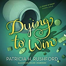 Dying to Win: Jennie McGrady Mysteries, Book 6 (       UNABRIDGED) by Patricia H. Rushford Narrated by Rachel Dulude
