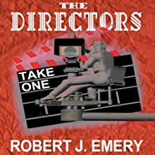 The Directors: Take One (       UNABRIDGED) by Robert J. Emery Narrated by John Bell