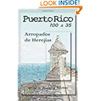 Puerto Rico 100 x 35, arropados de herejias (Spanish Edition)