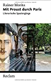 Mit Proust durch Paris. Literarische Spaziergänge: Reclam Taschenbuch