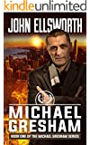 Michael Gresham (Michael Gresham Legal Thriller Series Book 1)