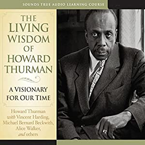 The Living Wisdom of Howard Thurman Speech