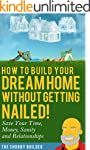 How To Build Your Dream Home Without...