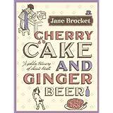 Cherry Cake & Ginger Beerby Jane Brocket