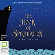 The Book of Speculation (       UNABRIDGED) by Erika Swyler Narrated by Johnny Carr