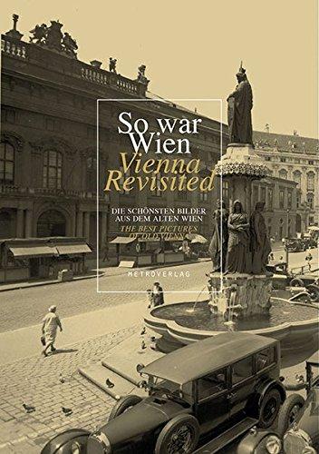 so-war-wien-vienna-revisited-die-schonsten-bilder-aus-dem-alten-wien-the-best-pictures-of-old-vienna