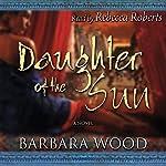 Daughter of the Sun | Barbara Wood