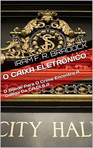 o-caixa-eletronico-o-bonde-para-o-crime-encontra-a-galega-da-cadisa-o-agreste-mal-assombrado-livro-8