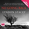 No Going Back (       UNABRIDGED) by Lyndon Stacey Narrated by Andrew Wincott