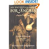 An Entertainment for Angels: Electricity in the Enlightenment (Revolutions in Science)
