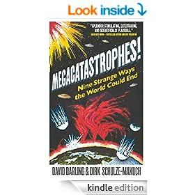 Megacatastrophes!: Nine Strange Ways the World Could End