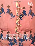 Twentieth Century Fashion in Detail (V & A Fashion in Details)
