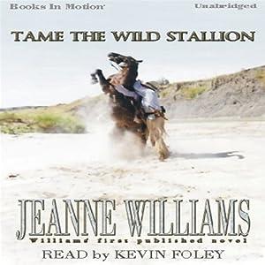 Tame the Wild Stallion | [Jeanne Williams]