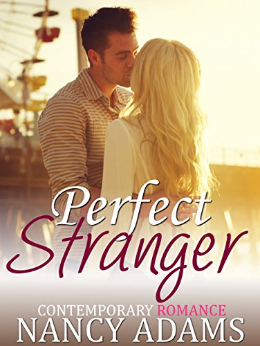 Romance: Perfect Stranger - A Contemporary Romance (Romance, Contemporary Romance, Short Romance Book 1)