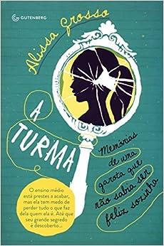 Turma: Memorias de Uma Garota Que Nao Sabia Ser Fe (Em Portugues do