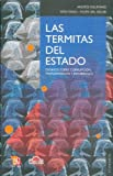 img - for Las termitas del estado. Ensayos sobre corrupci n, tranparencia y desarrollo (Economia) (Spanish Edition) book / textbook / text book