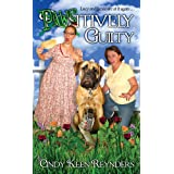 Paws-itively Guilty: Book Two in The Saucy Lucy series ~ Cindy Keen Reynders