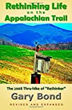 img - for Rethinking Life on the Appalachian Trail: The 2008 Thru-hike of