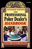 The Professional Poker Dealers Handbook: Expanded Edition