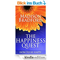 The Happiness Quest: How to Be Happy