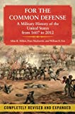 For the Common Defense: A Military History of the United States from 1607 to 2012