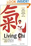 Living Chi: The Ancient Chinese Way t...