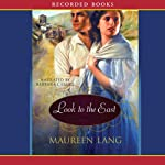 Look to the East: The Great War Series, Book 1 | Maureen Lang