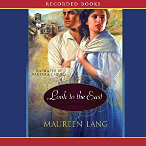 Look to the East: The Great War Series, Book 1 | [Maureen Lang]