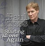 echange, troc Paul Jones - Starting All Over Again