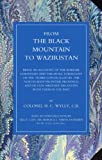 img - for From The Black Mountain To Waziristan: Being An Account Of The Border Countries And The More Turbulent Of The Tribes Controlled By The North-West ... Military Relations With Them In The Past. book / textbook / text book