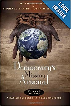 Democracy's Missing Arsenal (Volume 1) e-book