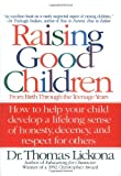 Raising Good Children: From Birth Through The Teenage Years (055337429X) by Lickona, Thomas