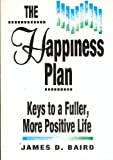 The Happiness Plan: Keys to a Fuller More Positive Life