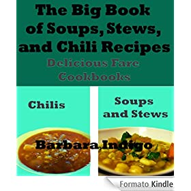 The Big Book of Soups, Stews, and Chili Recipes (English Edition)