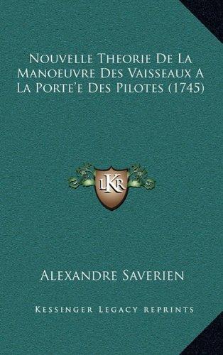Nouvelle Theorie de La Manoeuvre Des Vaisseaux a la Porte'e Des Pilotes (1745)