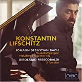 Bach: Musikalisches Opfer; Praludium & Fuge, BWV 552; Frescobaldi: 3 Toccaten