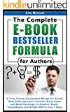 The Complete E-Book Bestseller Formula for Authors [2015 Edition]: A Time-Tested, Guaranteed Recipe for Kindle Best Seller Success: Increase Book Sales ... (Be a Kindle Bestseller) (English Edition)