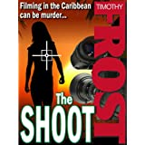 The Shoot (The Film Crew Murders)