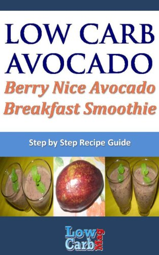 Low Carb Recipe For Berry Nice Avocado Breakfast Smoothie (Low Carb Avocado Recipes - Step By Step With Photos Book 37) back-99664