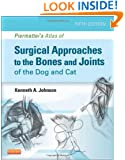 Piermattei's Atlas of Surgical Approaches to the Bones and Joints of the Dog and Cat, 5e