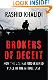 Brokers of Deceit: How the U.S. Has Undermined Peace in the Middle East