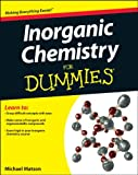 Inorganic Chemistry For Dummies (For