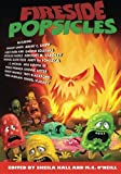 img - for Fireside Popsicles: Twisted Tales Told by the Fire book / textbook / text book