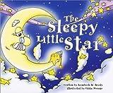 img - for The Sleepy Little Star by Kymberli W. Brady (2002-05-07) book / textbook / text book