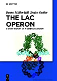 img - for The Lac Operon: A Short History of a Genetic Paradigm book / textbook / text book