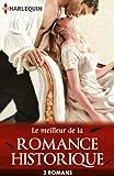 Le meilleur de la romance historique : 3 romans Harlequin (Volume multi th�matique) (French Edition)