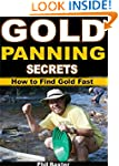 Gold Panning Secrets: How to Find Gol...