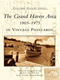 The Grand Haven Area 1905-1975 in Vintage Postcards (Postcard History Series)
